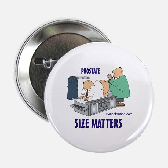 """Prostate size matters 2.25"""" Button"""
