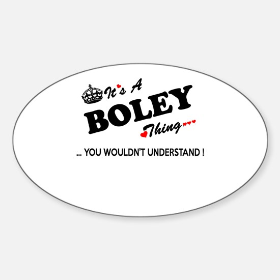 BOLEY thing, you wouldn't understand Decal