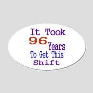 It Took 96 Years Birthday De 20x12 Oval Wall Decal