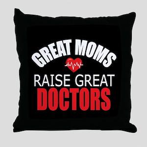 Moms Raise Doctors Throw Pillow