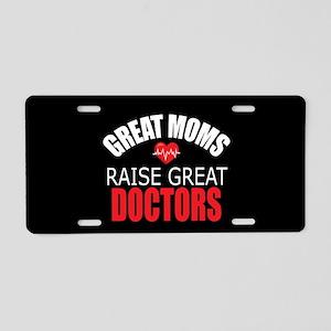Moms Raise Doctors Aluminum License Plate