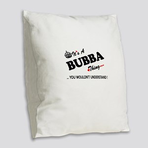 BUBBA thing, you wouldn't unde Burlap Throw Pillow