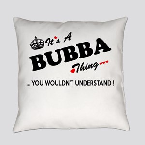 BUBBA thing, you wouldn't understa Everyday Pillow