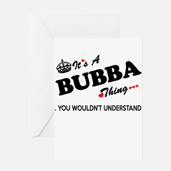 BUBBA thing, you wouldn't understan Greeting Cards