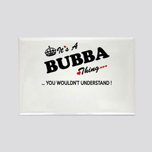 BUBBA thing, you wouldn't understand Magnets