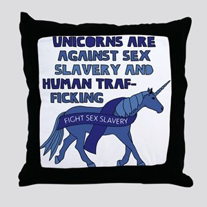 Unicorns Are Against Sex Slavery And Throw Pillow