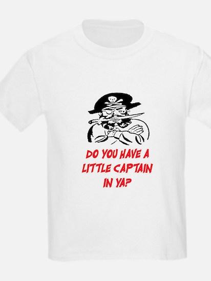 GOT A LITTLE CAPTAIN IN YA? T-Shirt