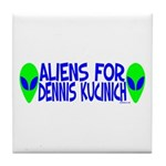 Aliens For Dennis Kucinich Tile Coaster