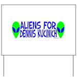 Aliens For Dennis Kucinich Yard Sign