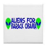 Aliens For Barack Obama Tile Coaster