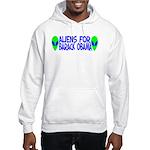 Aliens For Barack Obama Hooded Sweatshirt