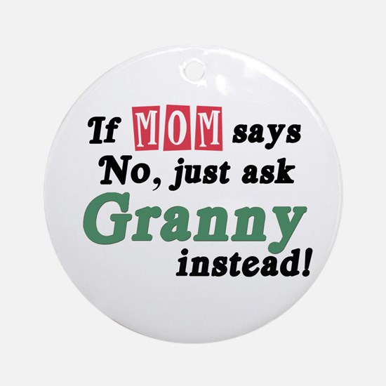 Just Ask Granny! Ornament (Round)