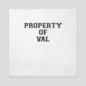 Property of VAL Queen Duvet