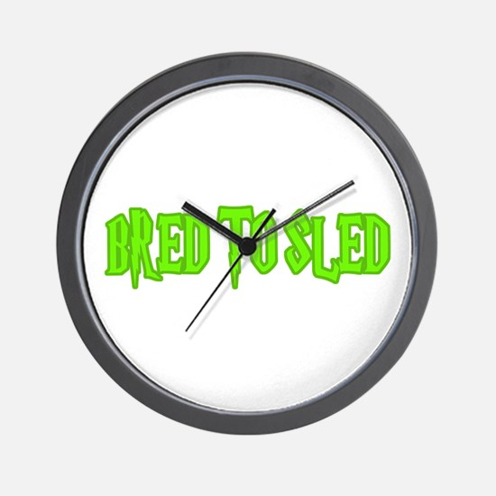 Bred to Sled... Wall Clock