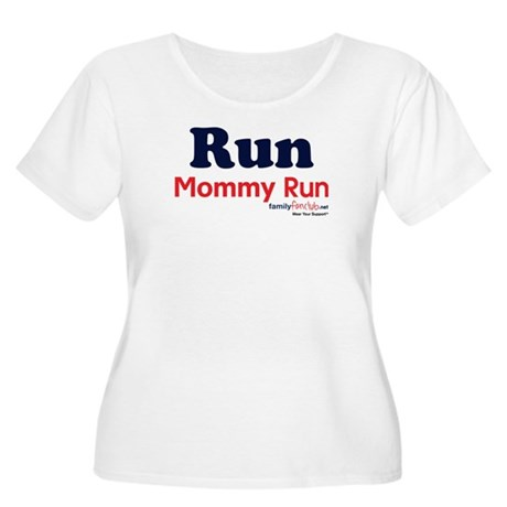 Run Mommy Run Women's Plus Size Scoop Neck T-Shirt