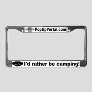 """""""I'd rather be camping!"""" PopUp Frame"""