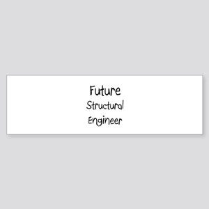 Future Structural Engineer Bumper Sticker