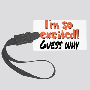 I'm so excited! Large Luggage Tag