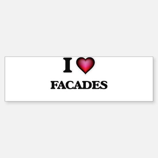 I love Facades Bumper Bumper Bumper Sticker