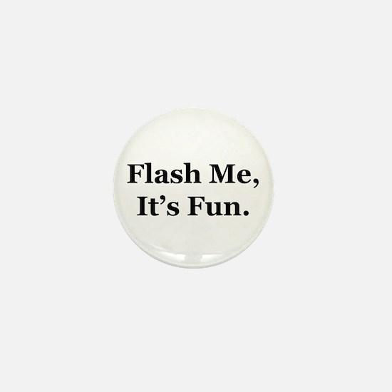 Flash Me, It's Fun. Mini Button