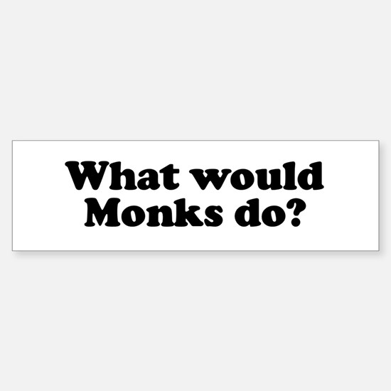 Monks Bumper Bumper Bumper Sticker