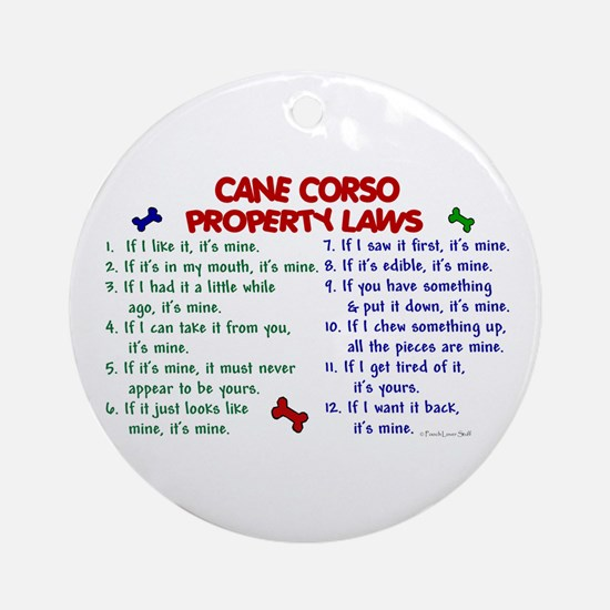 Cane Corso Property Laws 2 Ornament (Round)