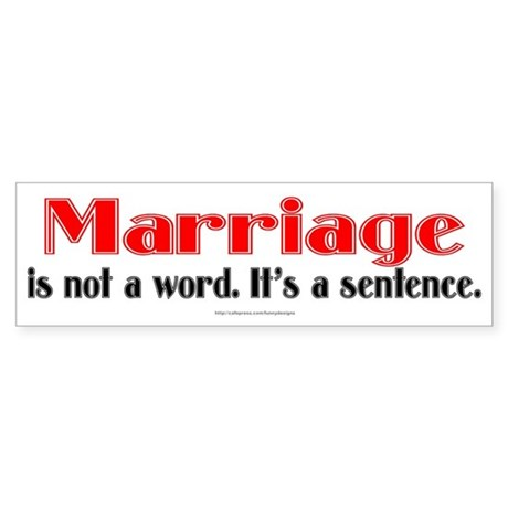 Marriage is... Bumper Sticker