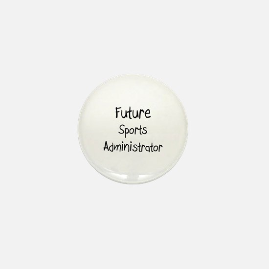 Future Sports Administrator Mini Button