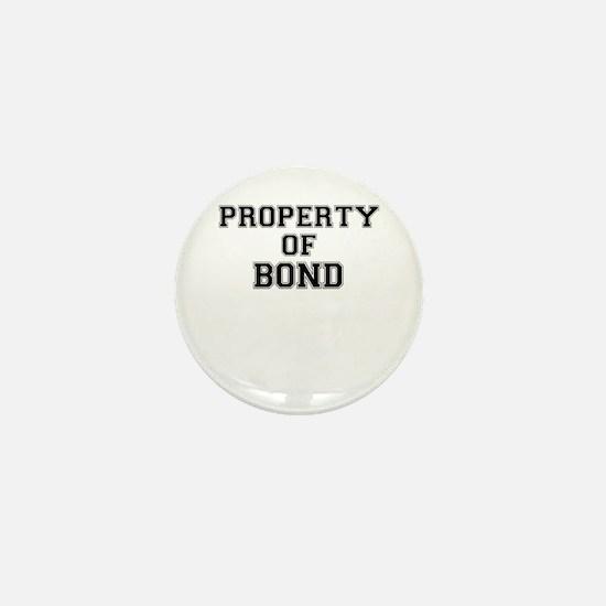 Property of BOND Mini Button