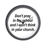 Don't pray in my school and I Wall Clock
