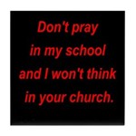 Don't pray in my school and I Tile Coaster