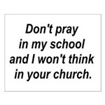 Don't pray in my school and I Small Poster