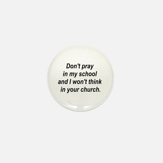 Don't pray in my school and I Mini Button