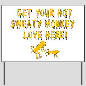Hot Sweaty Monkey Love Yard Sign