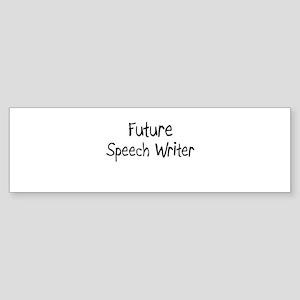 Future Speech Writer Bumper Sticker