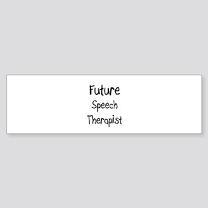 Future Speech Therapist Bumper Sticker