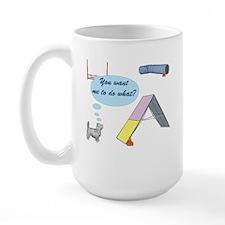 You Want What? Large Mug