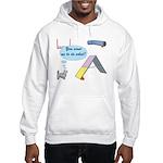 You Want What? Hooded Sweatshirt