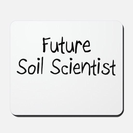 Future Soil Scientist Mousepad