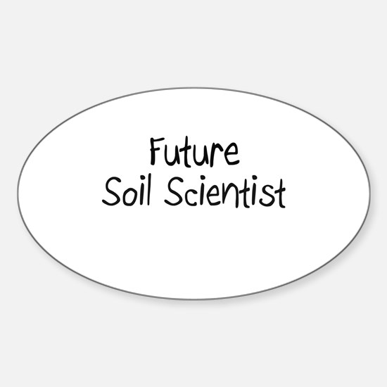 Future Soil Scientist Oval Decal