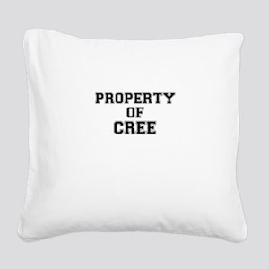 Property of CREE Square Canvas Pillow