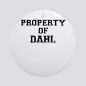 Property of DAHL Round Ornament