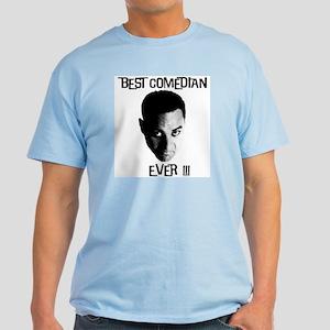 Best Comedian Ever! Light T-Shirt