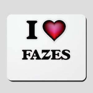 I love Fazes Mousepad