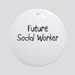 Future Social Worker Ornament (Round)