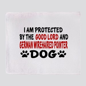 Protected By German Wirehaired Point Throw Blanket