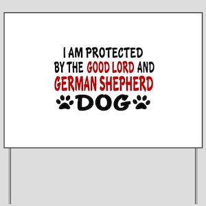 Protected By German Shepherd Yard Sign