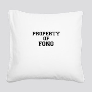 Property of FONG Square Canvas Pillow