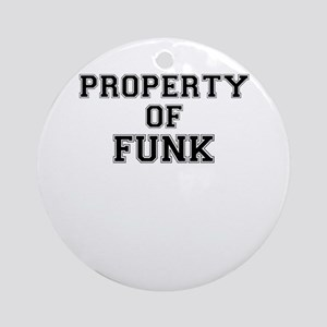 Property of FUNK Round Ornament