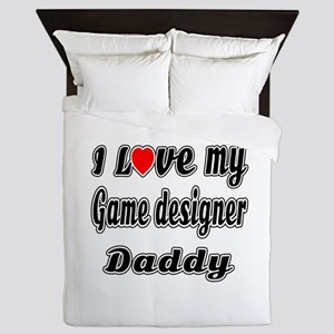 I Love My GAME DESIGNER Daddy Queen Duvet